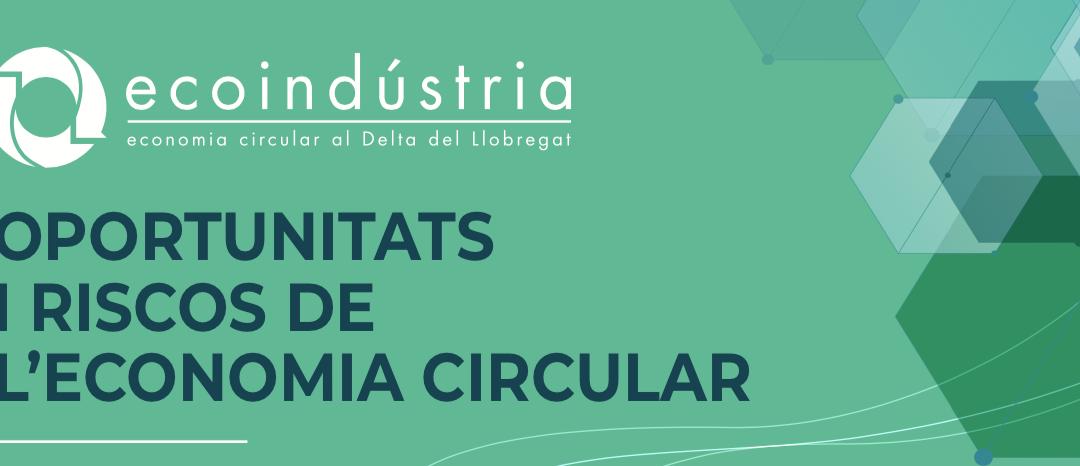 Jornada ecoindústria: oportunitats i riscos de l'economia circular